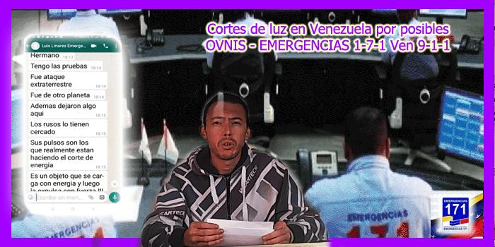 Cortes de luz en Venezuela por posibles OVNIS – EMERGENCIAS 1-7-1 Ven 9-1-1