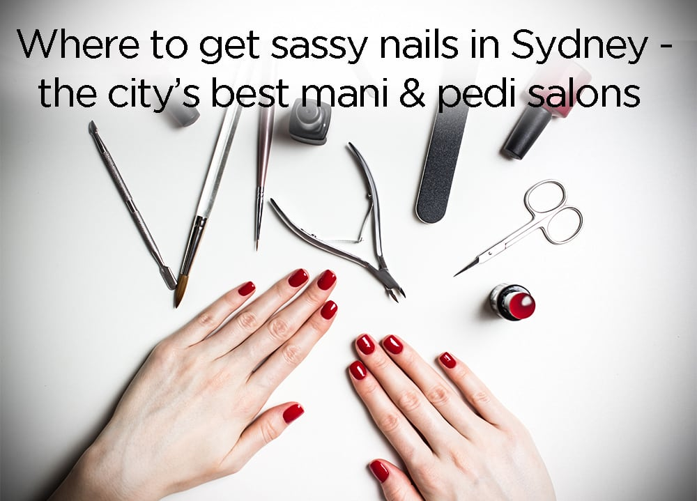Where To Get Sy Nails In Sydney The City S Best Mani Pedi Salons