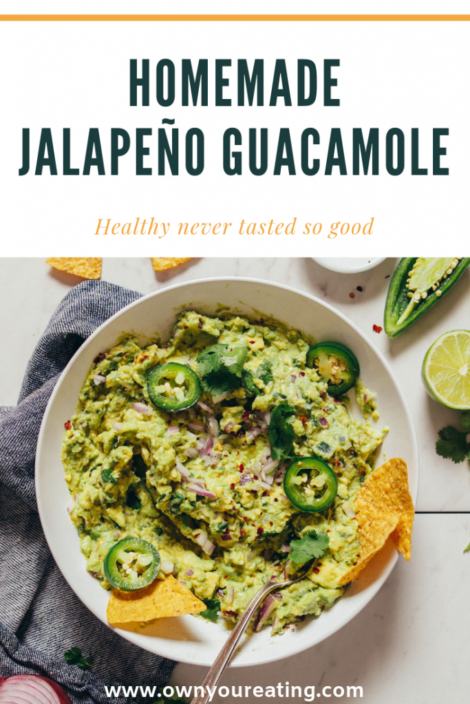 Homemade jalapeno guacamole own your eating