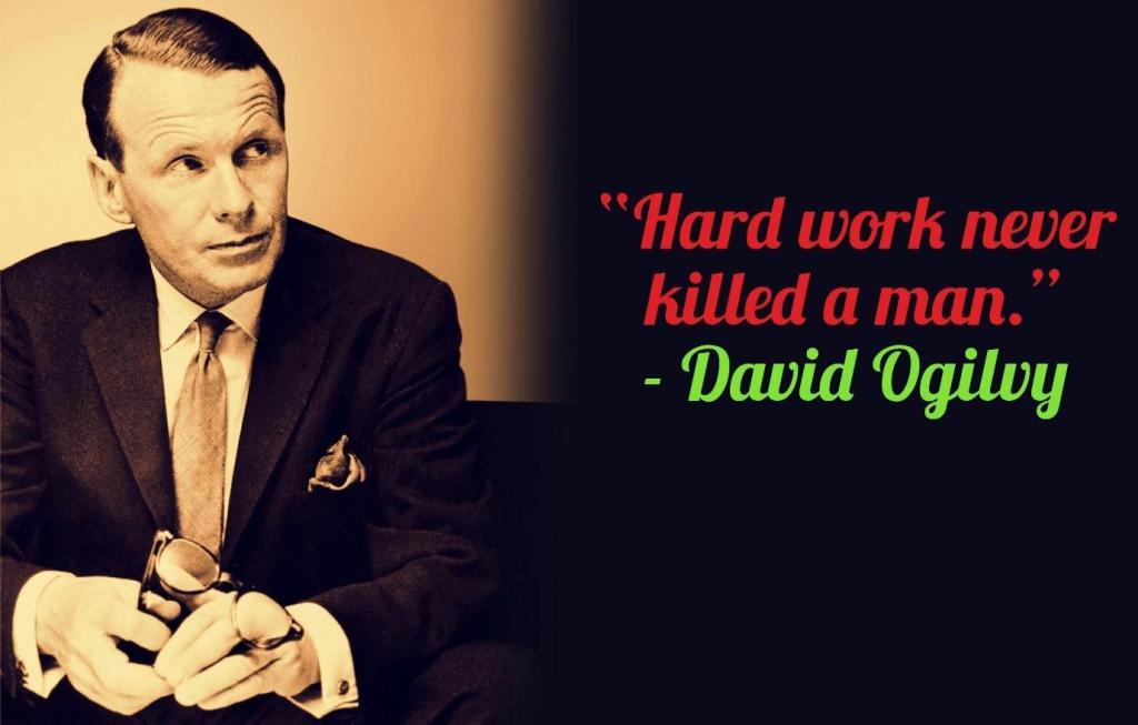 Hard work never killed a man