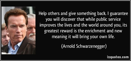 Help others and give something back - Arnold Schwarzenegger