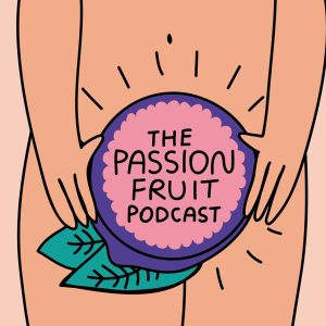 Sexy Talk on the Passionfruit Podcast