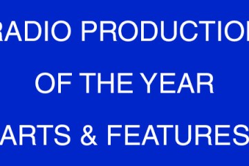 Radio Production Of The Year- Arts & Features