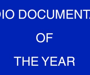 Radio Documentary Of The Year