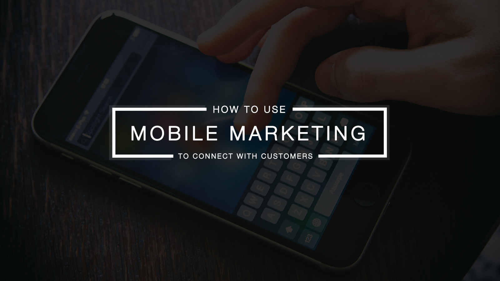 Mobile-Marketing-to-Achieve-Direct-Connection-oye