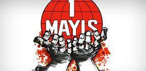 1 Mayıs Emek ve Dayanışma Günü Kutlu Olsun
