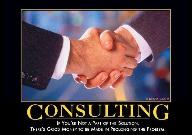 consulting-demotivator-if-you-are-not-part-of-the-solution-theres-good-money-to-be-made-in-prolonging-the-problem