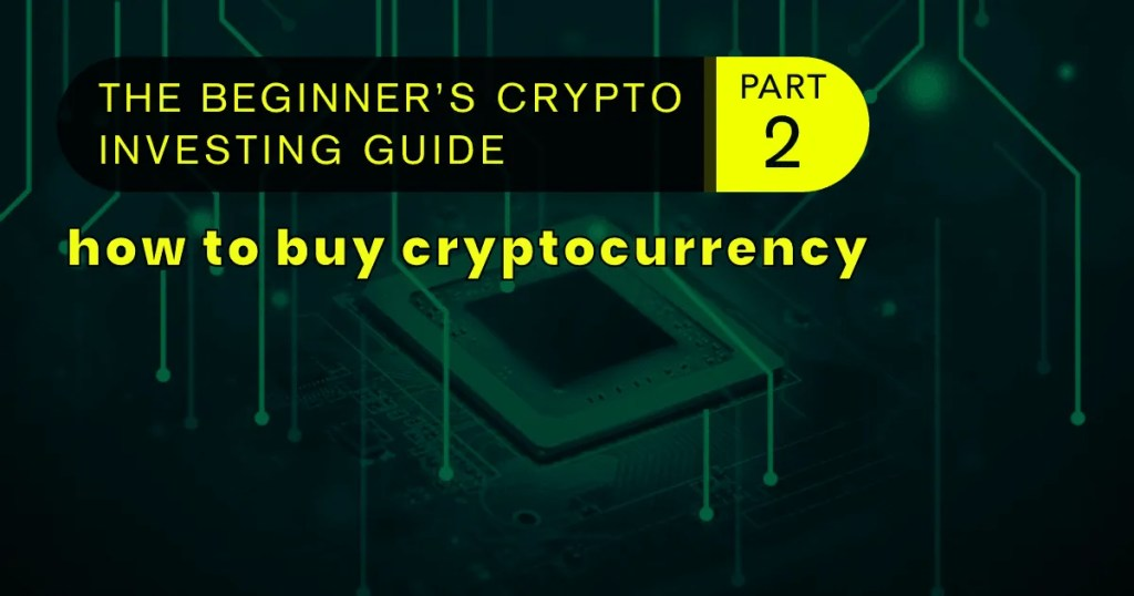 beginner-crypto-investing-guide-part-2