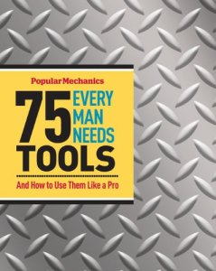 75 Tools Every Man Needs