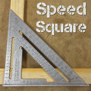 Speed Square – a must have hand tool!