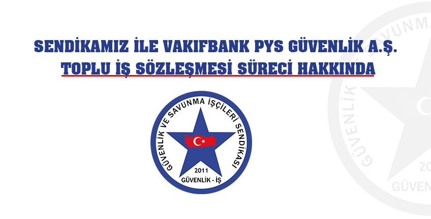 Güvenlik İş Sendikasından, Vakıfbank PYS Güvenlik A.Ş. toplu iş sözleşmesi süreci hakkında duyuru yayınlandı