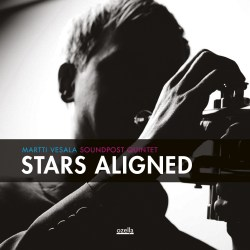 Stars Aligned - Martti Vesala Soundpost Quintet