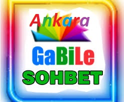 Ankara Gabile Sohbet