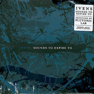 Sounds+To+Expire+To+Ivens