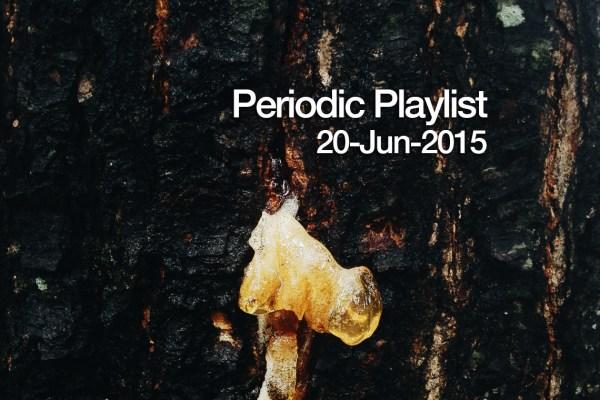 Periodic Playlist 20-Jun-2015