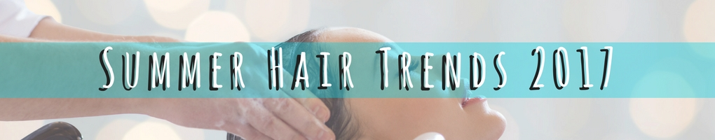 summer hair trends 2017 banner