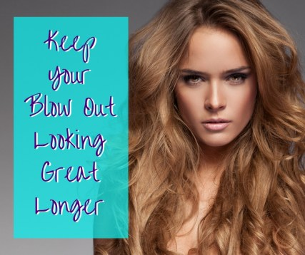 how to make your blowout last longer thousand oaks hair salon 1