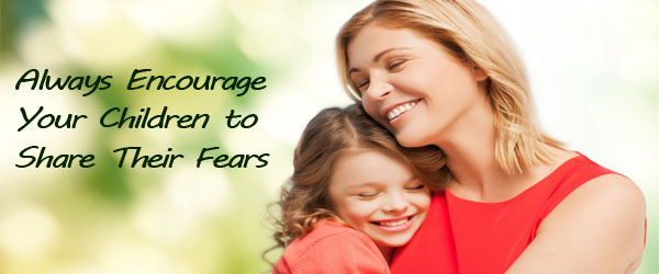 Encourage Your Children to Share Their Fears