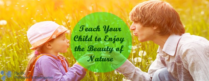 Teach Your Child to Enjoy the Beauty of Nature