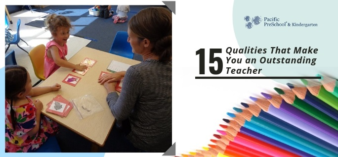 15 Important Qualities of an Outstanding Preschool Teacher