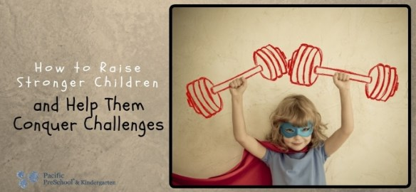 Raise stronger children and help them conquer