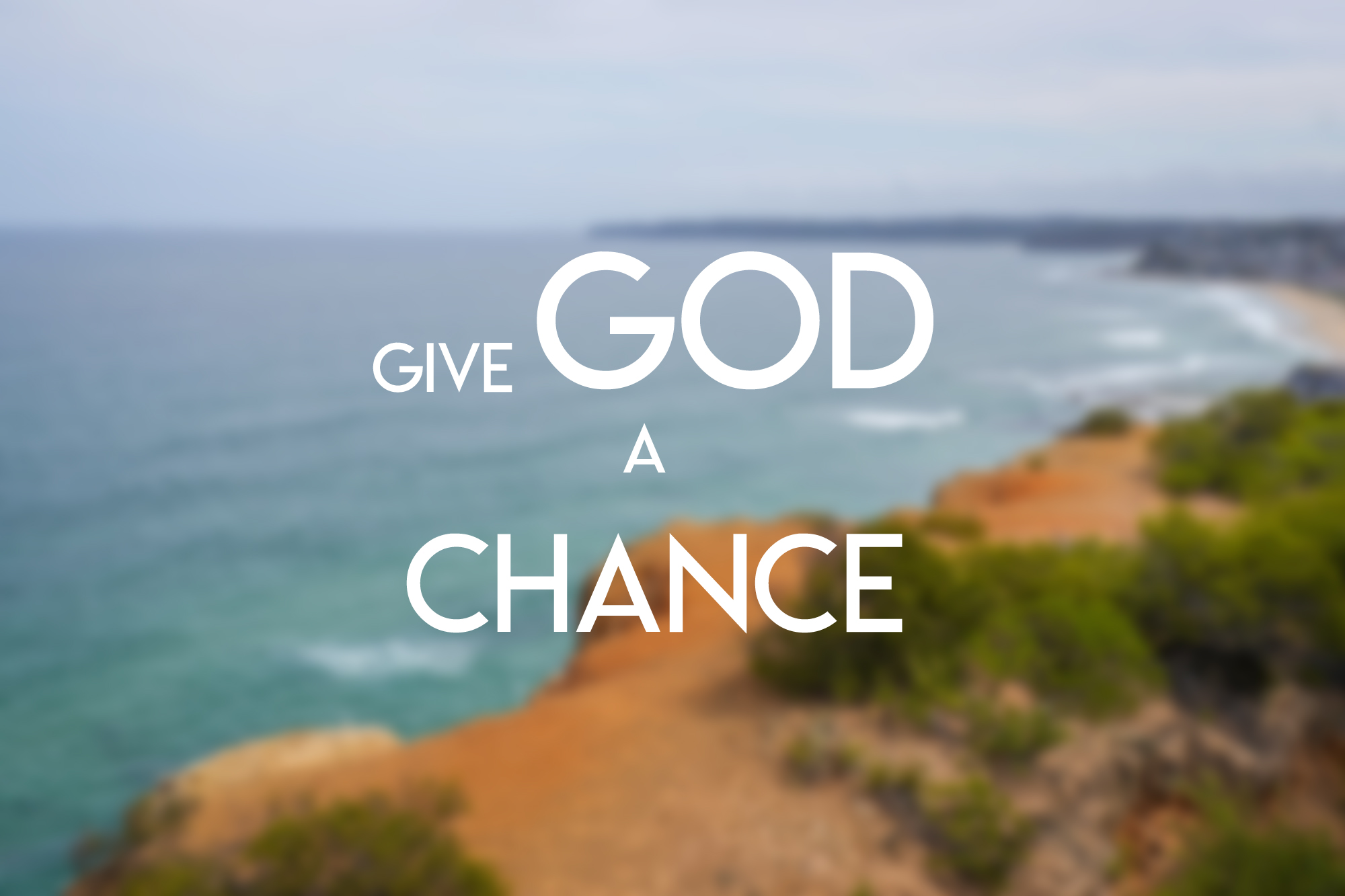 Why give God a chance