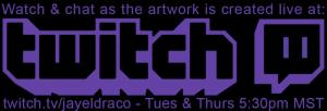 Watch & chat as the artwork is created by jayel Draco live at twitch.tv/jayeldraco