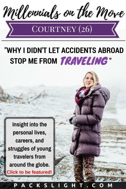 Courtney, 26, has been in multiple car crashes abroad, and in a plane that suffered from engine failure... Yet she STILL loves to travel! And click through for your chance to be the next Millennial on the Move interviewee!