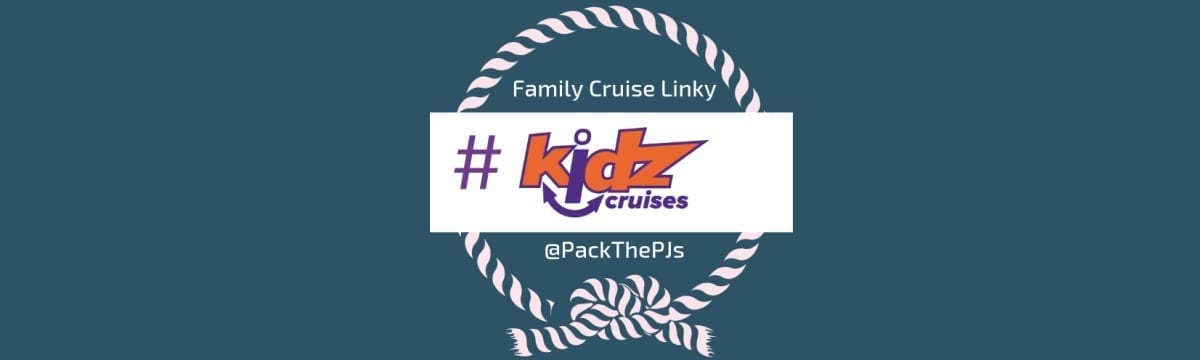 BRAND NEW Linky! #KidzCruises Starts Today