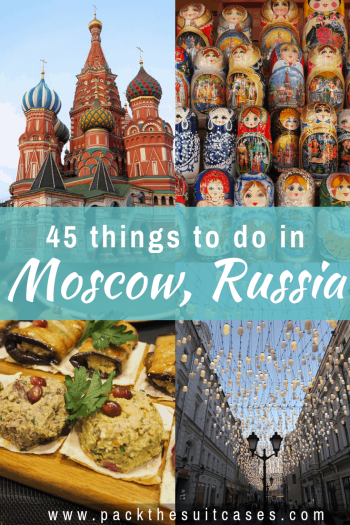 Things to do in Moscow, Russia | PACK THE SUITCASES