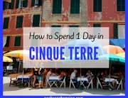 How to Spend 1 Day in Cinque Terre, Italy
