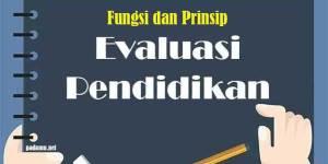 Fungsi dan Prinsip Evaluasi dalam Pendidikan
