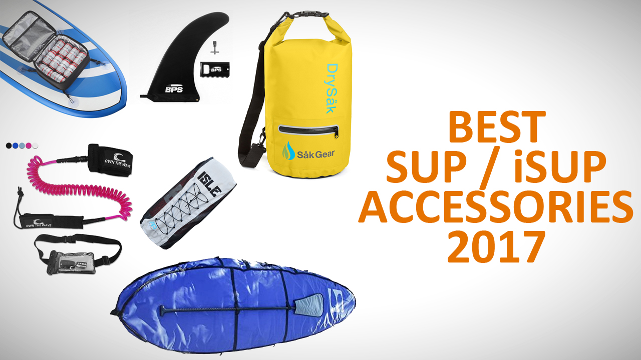 Best SUP - iSUP Accessories 2017
