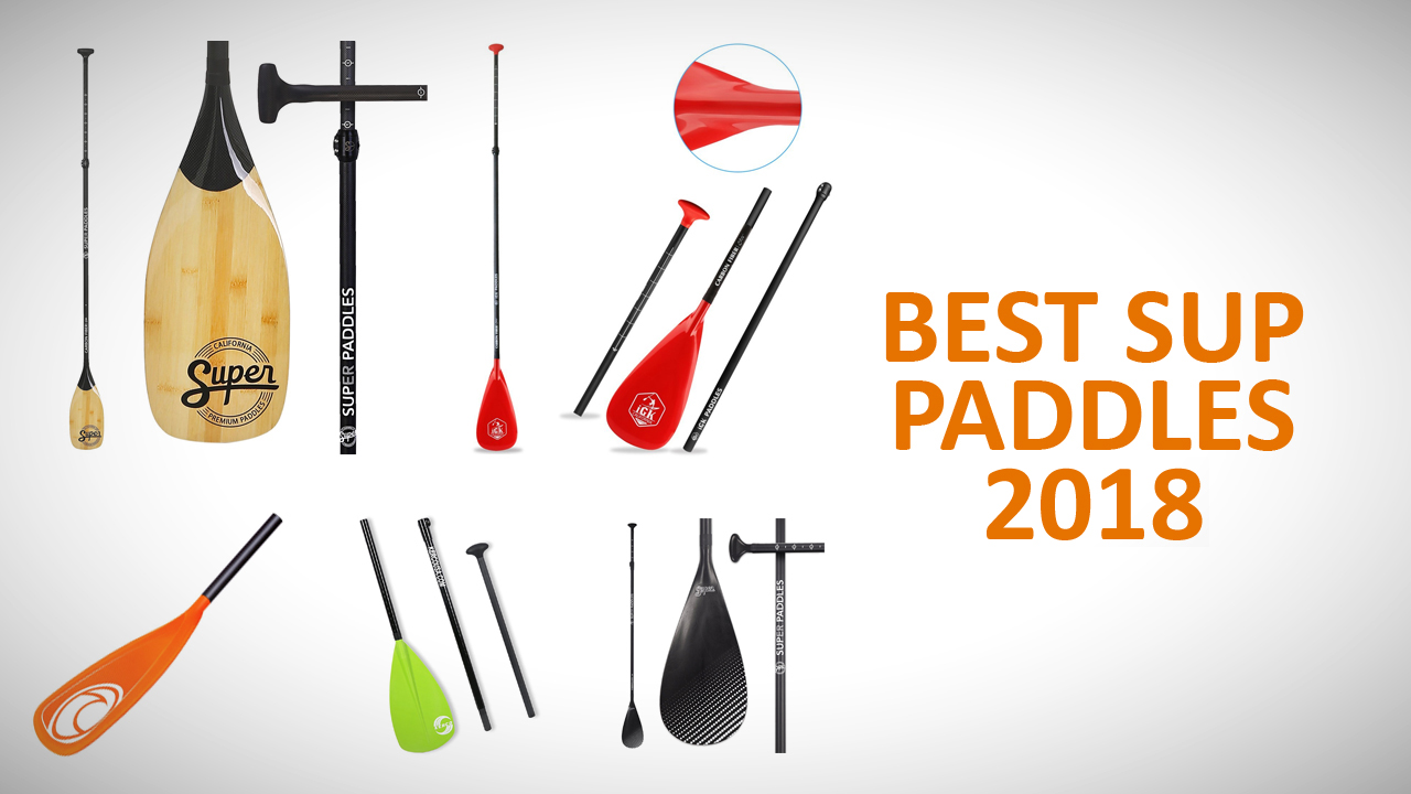 Best SUP paddles 2018