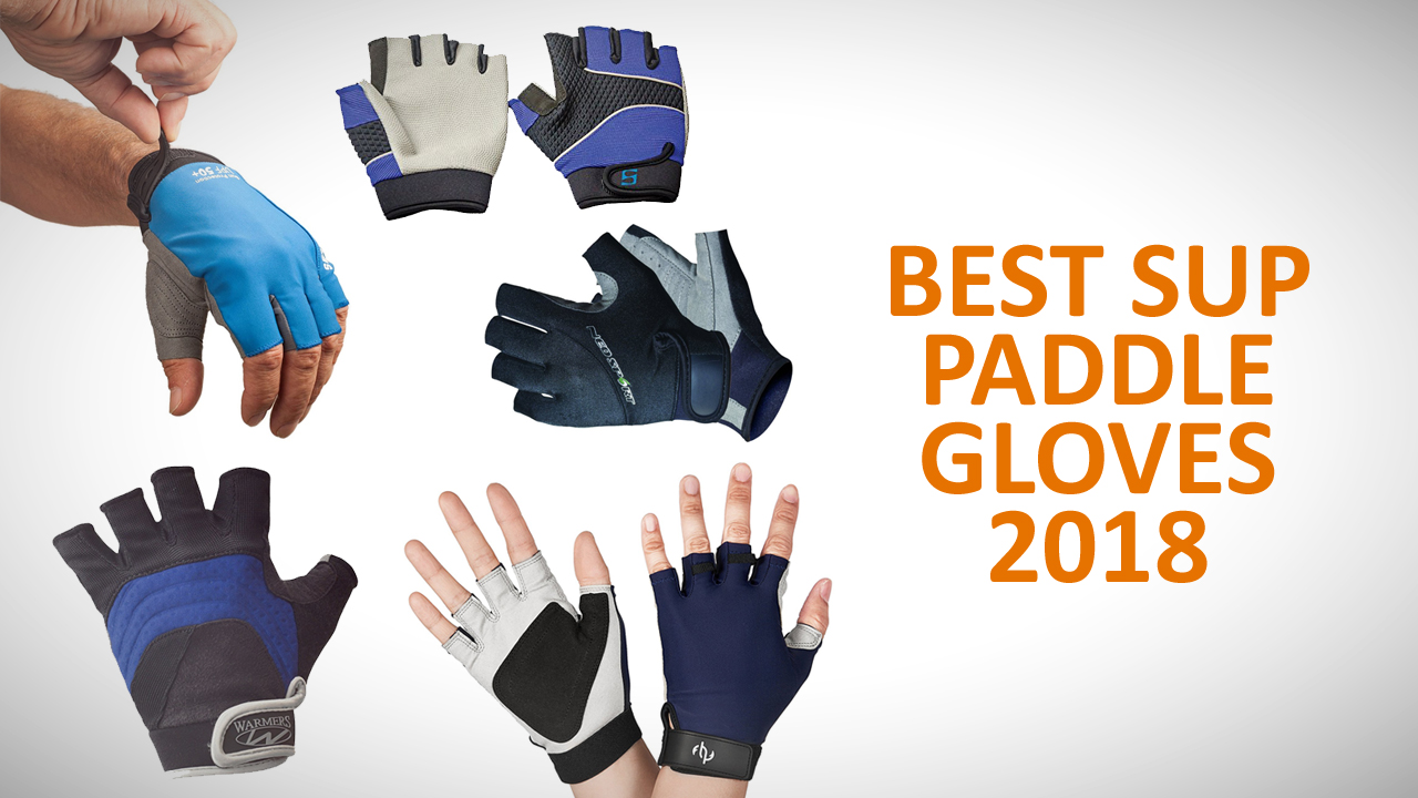 best SUP paddle gloves 2018