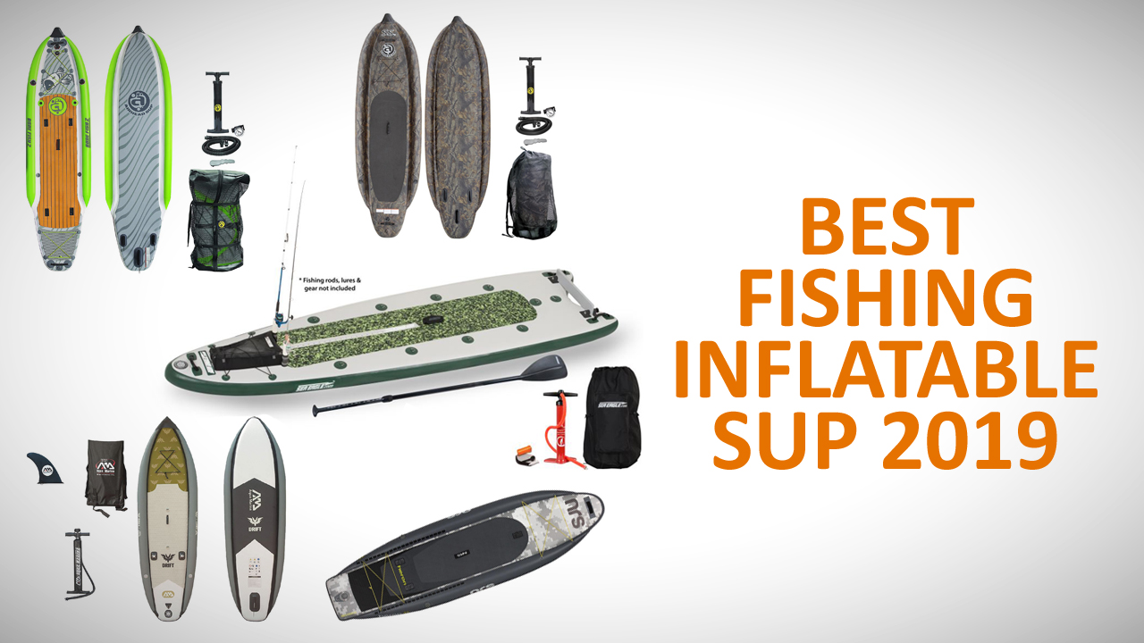 Best Fishing Inflatable Stand-up Paddle Boards 2019