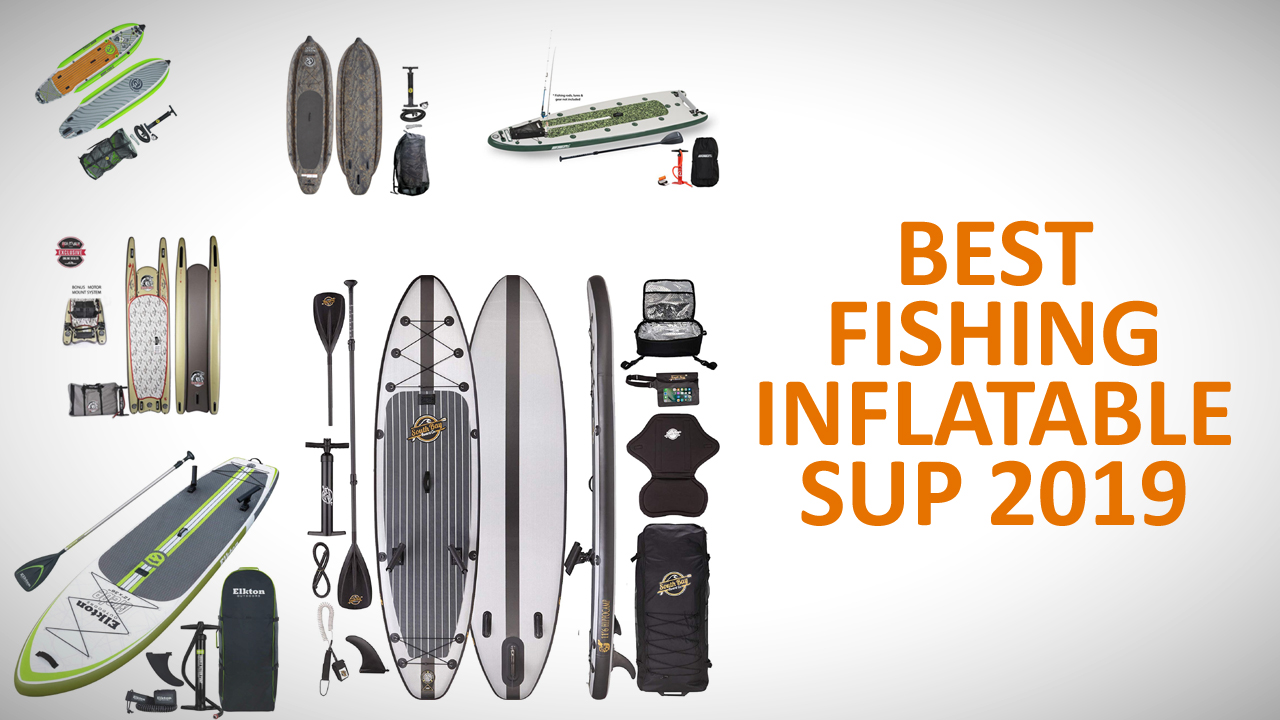 best inflatable fishing sup 2019