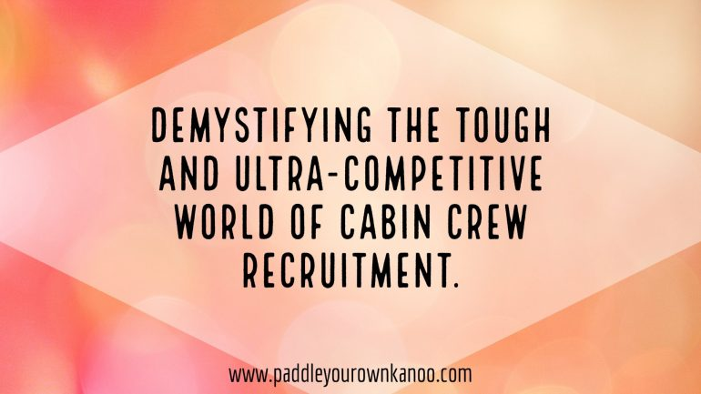 Demystifying the tough and ultra-competitive world of cabin crew recruitment