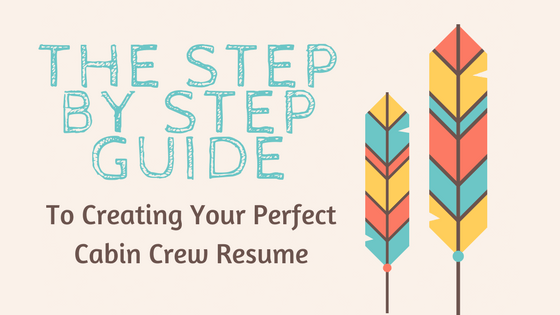 the step by step guide to creating your perfect cabin crew cv - How Does A Resume Looks Like