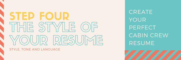 Step Four - what style to write your resume in -Create Your Perfect Cabin Crew Resume-4
