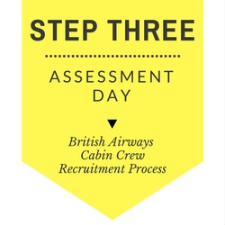 British Airways Cabin Crew Recruitment - Step by Step Process 2017 - Step 3 - Assessment Day