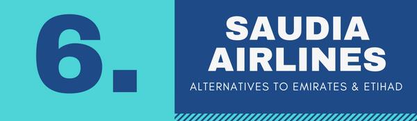 Alternatives to Emirates and Etihad Airways for Cabin Crew Recruitment - 6. Saudia