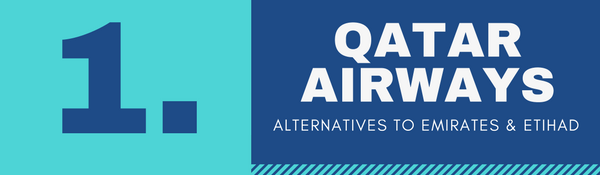Alternatives to Emirates and Etihad Airways for Cabin Crew recruitment - 1. Qatar Airways