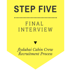 flydubai Cabin Crew Recruitment - Step by Step Process 2017 - Step 5 - Final Interview