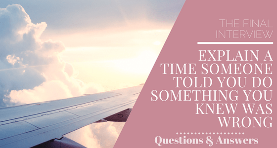 Explain a Time Someone Told You Do Something You Knew Was Wrong