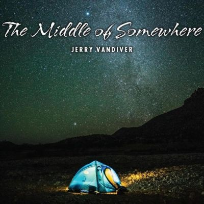Jerry Vandiver The Middle of Somewhere album cover
