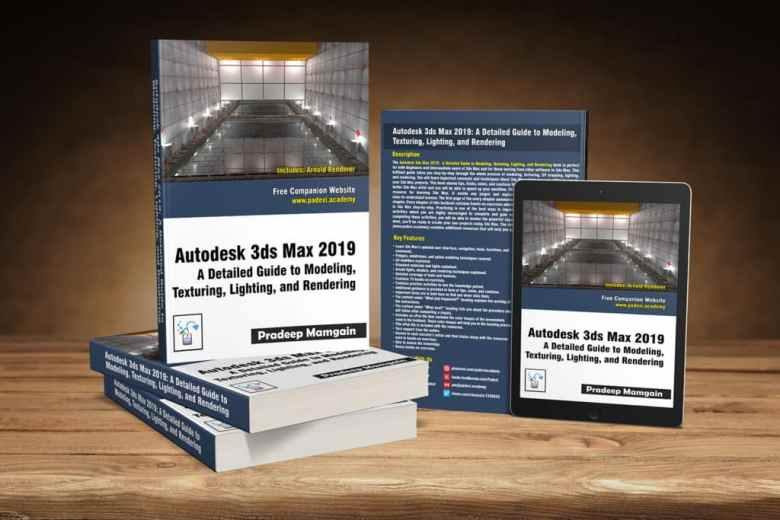 Book – Autodesk 3ds Max 2019: A Detailed Guide to Modeling, Texturing, Lighting, and Rendering
