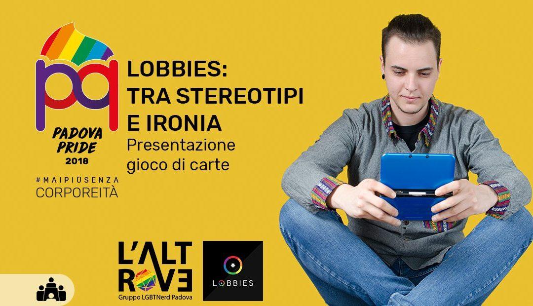 Lobbies: Tra stereotipi e ironia