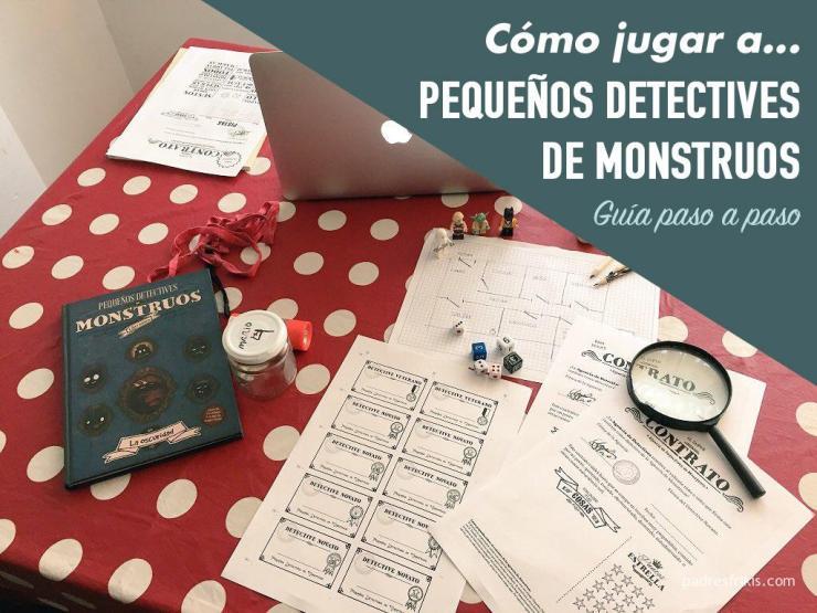 Guía paso a paso Pequeños Detectives de Monstruos