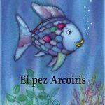 El pez arcoíris